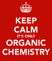 keep-calm-it-s-only-organic-chemistry
